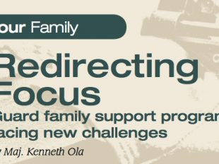 Redirecting Focus - Guard family support programs facing new challenges